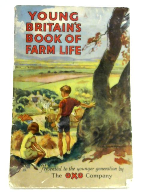 Young Britain's Book of Farm Life Issued by Oxo by L.F. Easterbrook