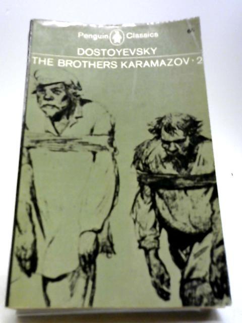 The Brothers Karamazov (2) by Fyodor Dostoyevsky