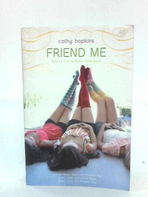 Friend Me: Mates, Dates, and Inflatable Bras; Mates, Dates, and Cosmic Kisses; Mates, Dates, and Designer Divas (Mates, Dates (Paperback)) By Hopkins, Cathy