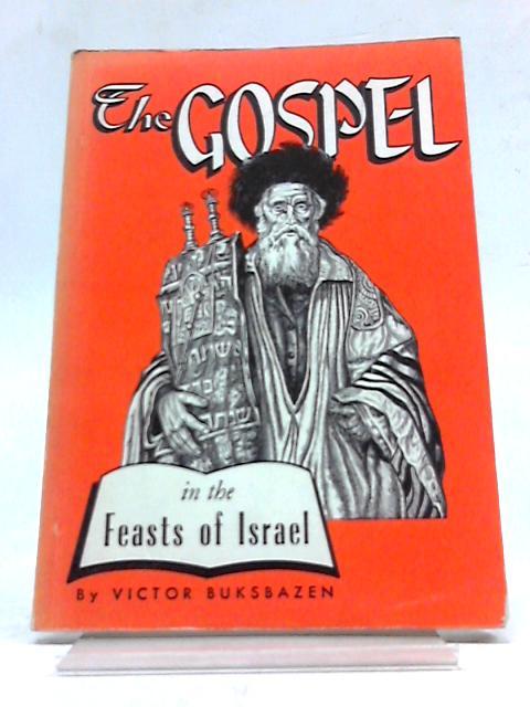 The Gospel In The Feats of Israel - by Victir Buksbazen
