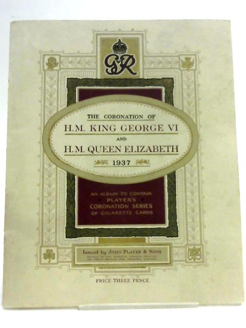 The Coronation of H.M. King George VI and H.M. Queen Elizabeth 1937 by John Player & Sons