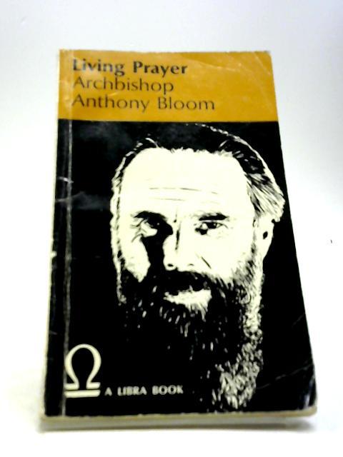 Living Prayer by Bloom Anthony
