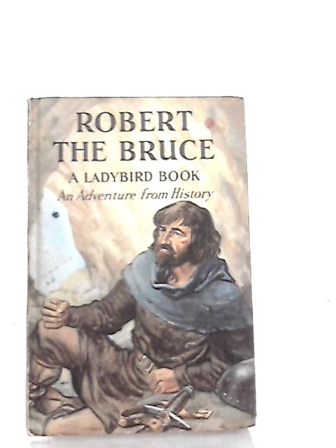 Robert the Bruce (Ladybird books) by L. du Garde Peach
