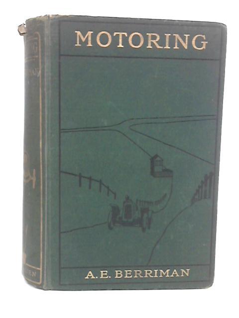 Motoring. by Berriman, Algernon E.