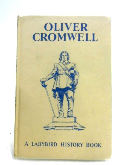 Oliver Cromwell (An Adventure From History) (A Ladybird Book, Series 561) by L. Du Garde Peach