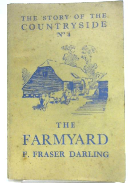 The Farmyard. 'The Story of the Countryside' No.4 by Darling F. Fraser
