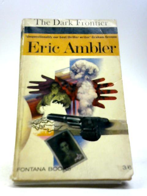 The dark frontier (Fontana books) by Ambler, Eric