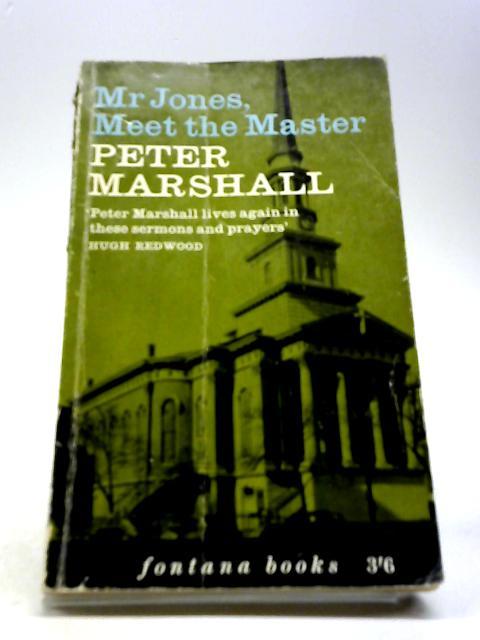 Mr.Jones, meet the Master: Sermons and prayers (Fontana books) by Marshall, Peter