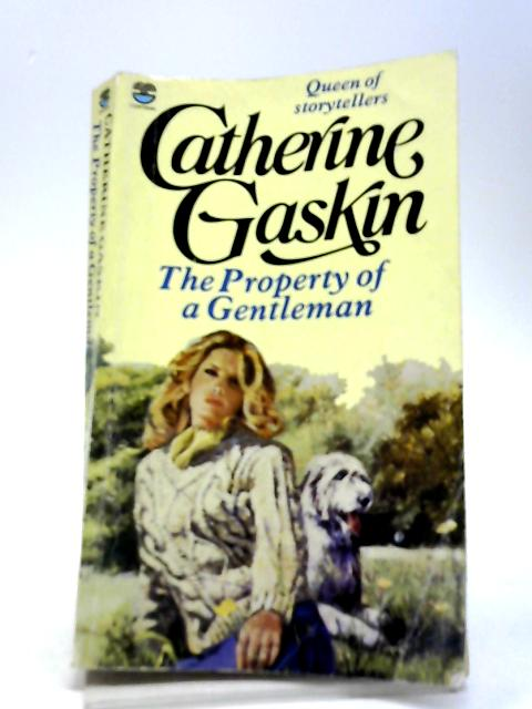 The Property of a Gentleman by Catherine Gaskin