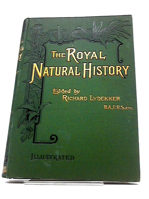 The Royal Natural History, Volume II Section III. Mammals. by Richard Lydekker