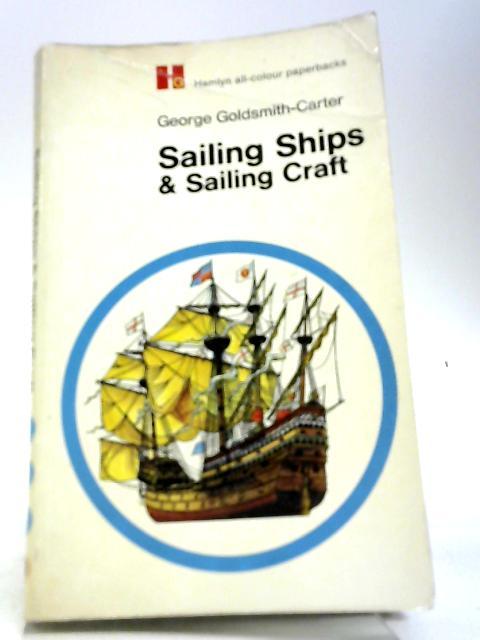 Sailiong Ships & Sailing Craft by Goldsmith-Carter G