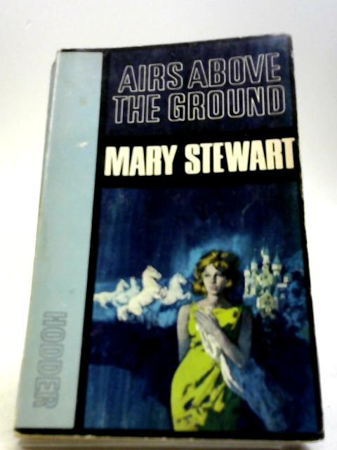 Airs Above the Ground by Stewart, M