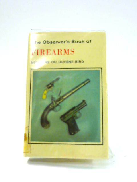 The Observer's Book of Firearms by Nicholas du Quesne Bird