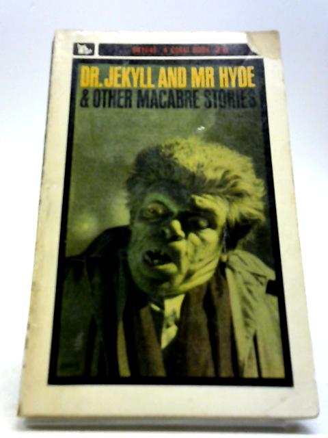Dr Jekyll And Mr Hyde And other macabre stories by Anon (editor)