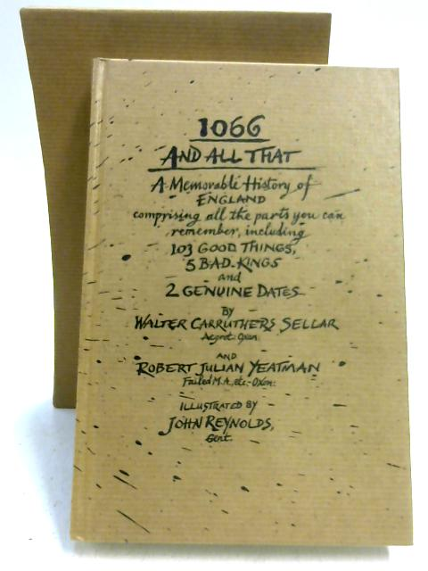 1066 and all that. A memorable history of England by W.C. Sellar & R. J Yeatman