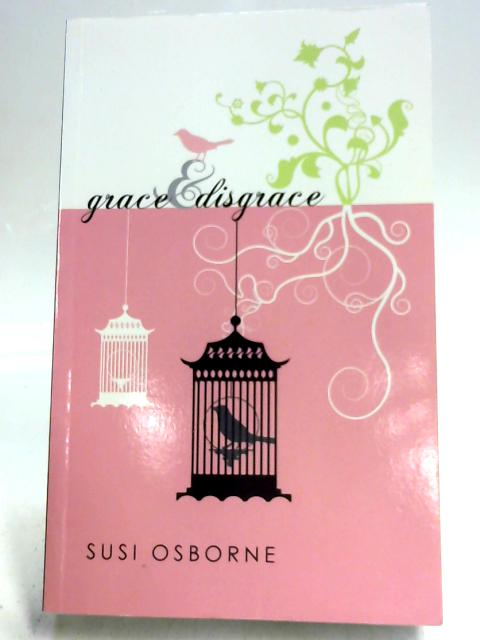 Grace and Disgrace by Susi Osborne