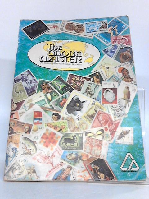 The Globe Master Illustrated Album Stamps World By No Author