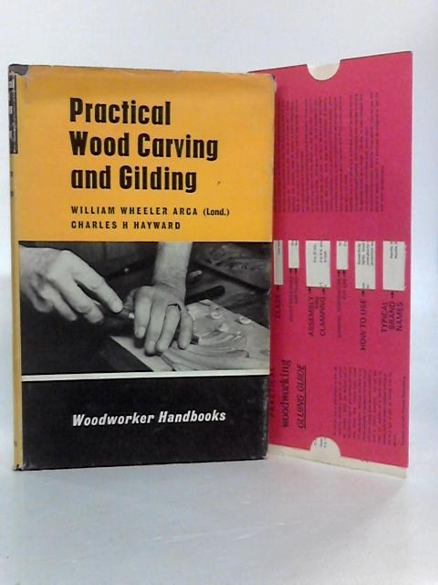 Practical Wood Carving and Gilding by William Wheeler