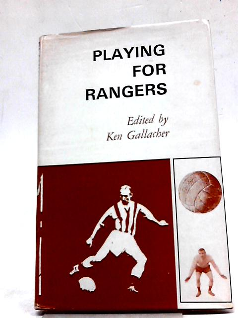 Playing for Rangers by Ken Gallacher