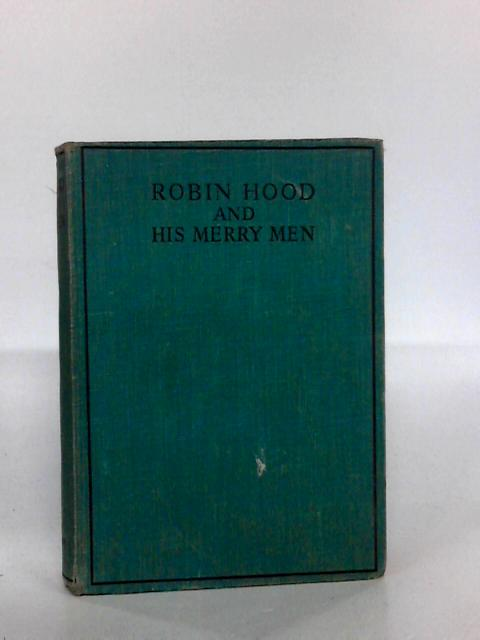 Robin Hood and His Merry Men: retold by Charles Herbert by Charles Herbert