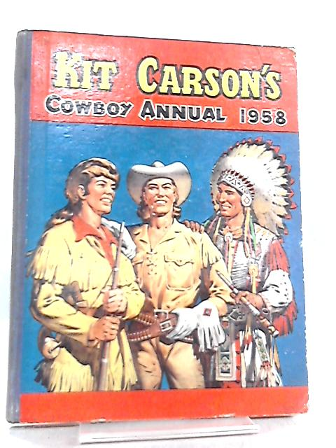 Kit Carson's Cowboy Annual 1958 by Various