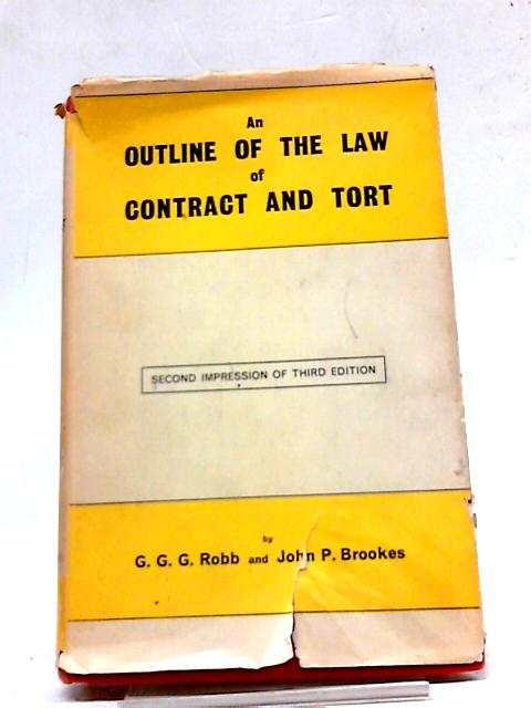 An Outline of The Law of Contract And Tort By Gerald George Gregory Robb