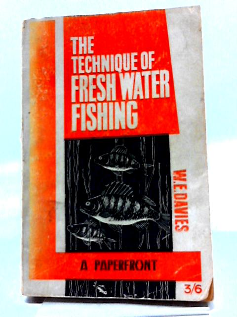 The Technique of Freshwater Fishing by Davies,W.E