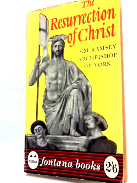 The Resurrection of Christ by A.M. Ramsey