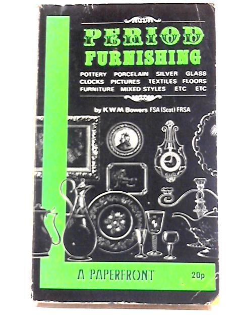 Period Furnishing by K. W. M. Bowers