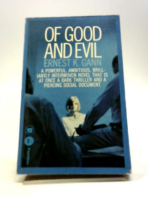 Of Good and Evil by Gann, Ernest K
