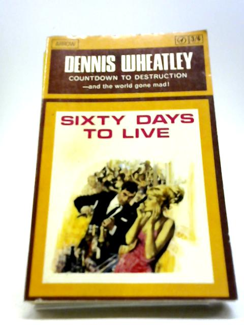 Sixty Days to Live by Wheatley, Dennis