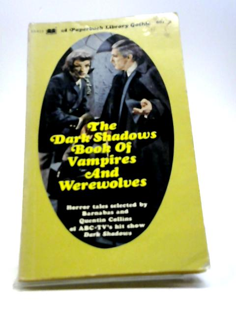 The Dark Shadows Book of vampires and Werewolves by Barnabas And Quentin Collins