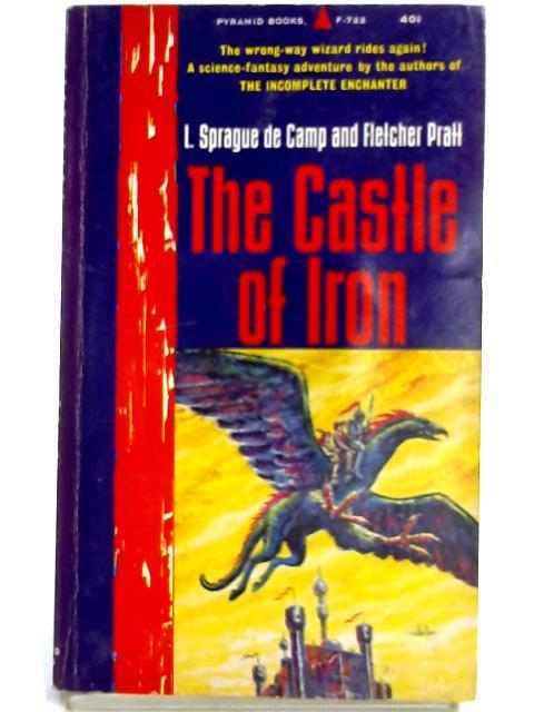The Castle of Iron by L. Sprague de Camp & Fletcher Pratt