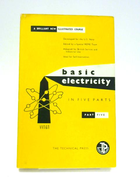 Basic Electricity: Part Five by Anon