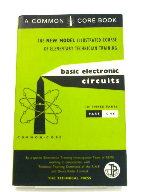 Basic Electronic Circuits: Part One by Anon