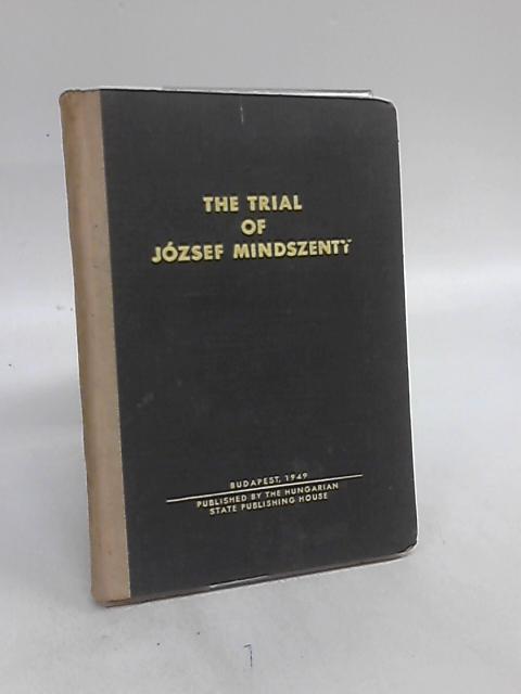 The Trial of Jozsef Mindszenty by Jozsef Mindszenty