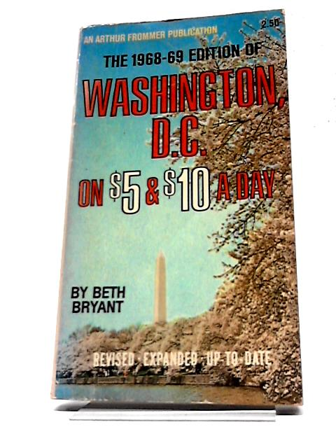 Washington, D.C. on $5 and $10 a day by Beth Bryant