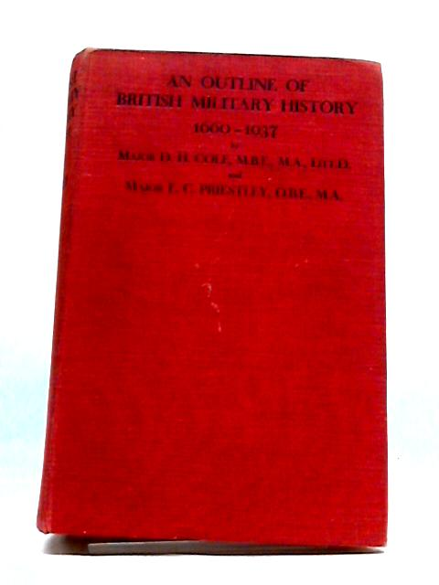 An Outline of British Military History 1660-1937 by D. H. Cole
