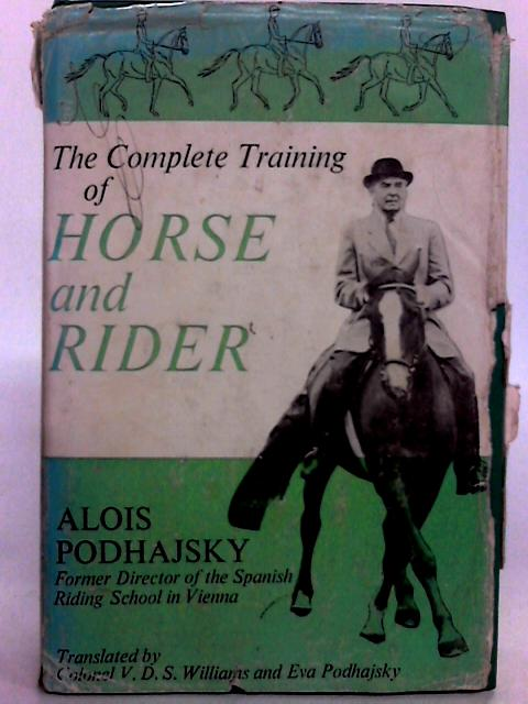 The Complete Training of Horse and Rider by Alois Podhajsky