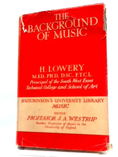 The Background of Music (Hutchinson's University Library, Music Series) by Harry Lowery