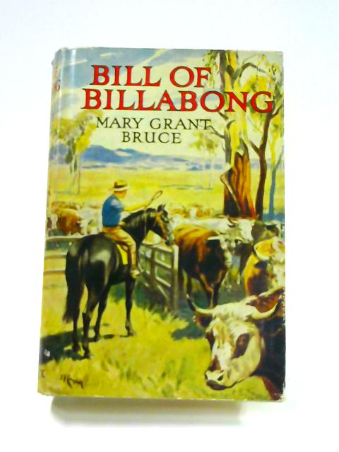 Bill of Billabong by Mary Grant Bruce