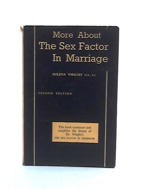 More about the sex factor in marriage By Wright, Helena