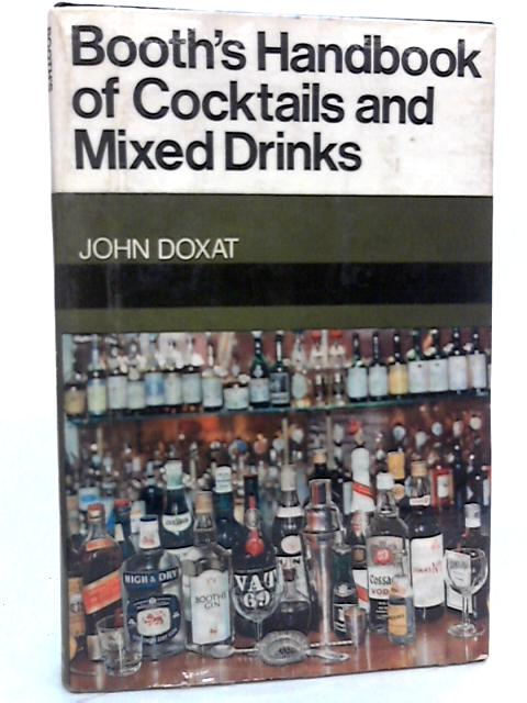 Booths handbook of cocktails and mixed drinks by John Doxat