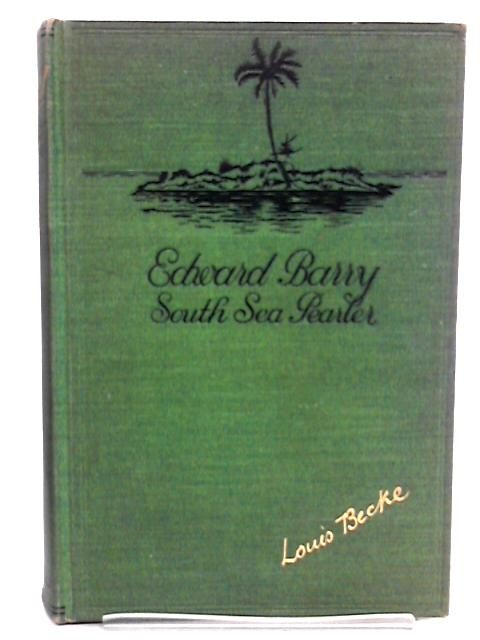 Edward Barry (South Sea pearler) by Louis Becke