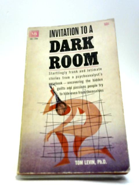 Invitation To A Dark Room By Tom Levin