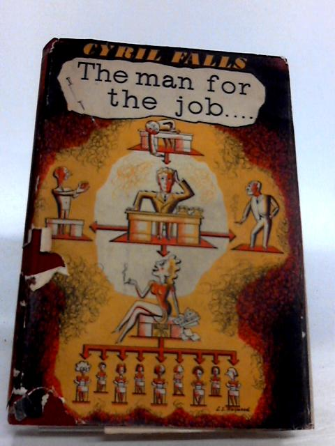 The Man for the Job: A Story for Commissars by Cyril Falls