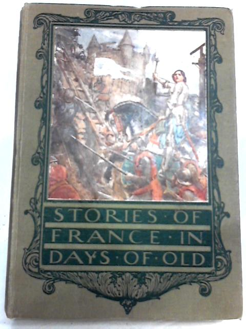 Stories of France in Days of Old by Arthur O. Cooke