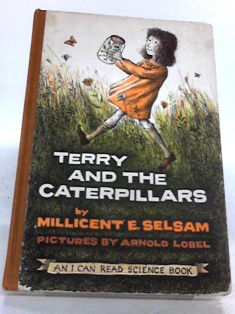Terry and the Caterpillars by Millicent E. Selsam