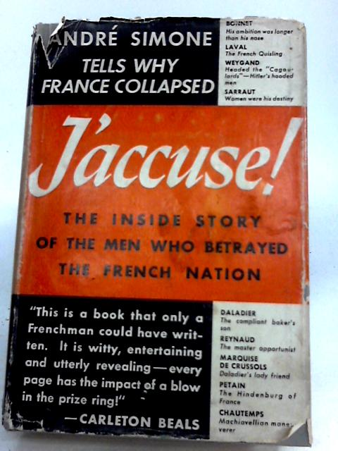 J'accuse! The Men Who Betrayed France by Andre Simone