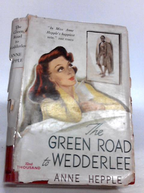 The Green Road to Wedderlee by Anne Hepple